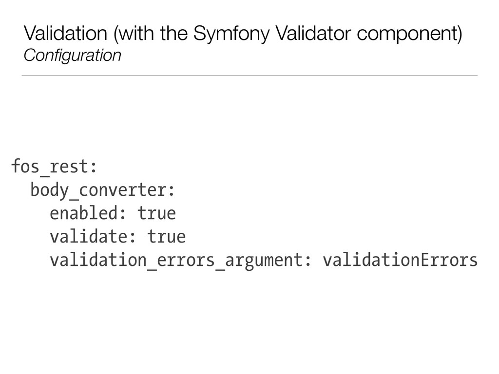 Validation (with the Symfony Validator componen...