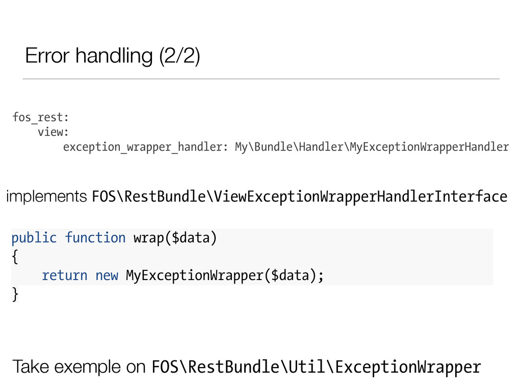 Error handling (2/2) fos_rest: view: exception_...