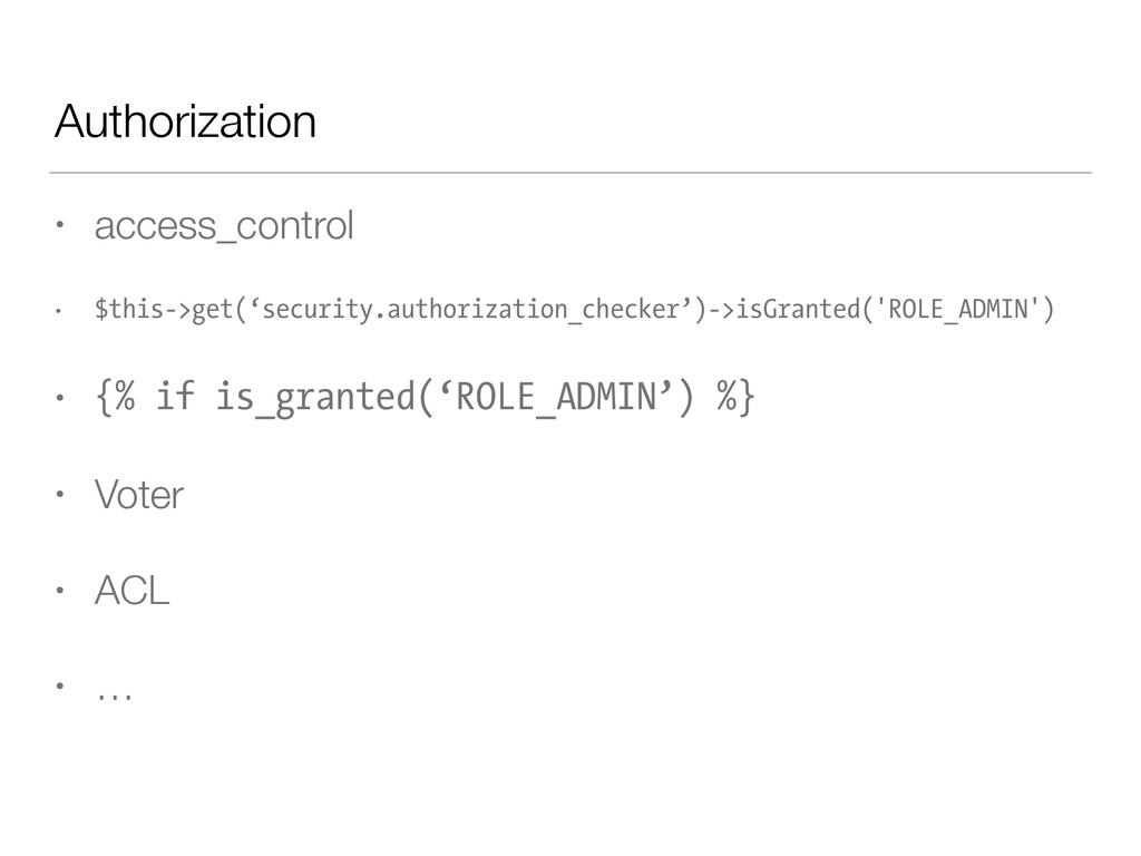Authorization • access_control • $this->get('se...