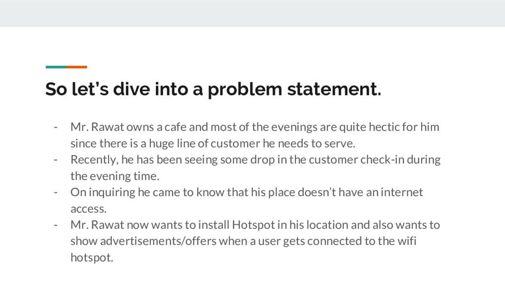 So let's dive into a problem statement. - Mr. R...