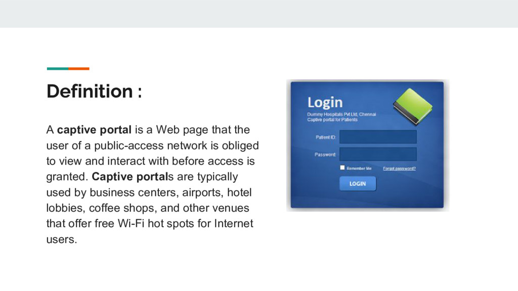 Definition : A captive portal is a Web page tha...