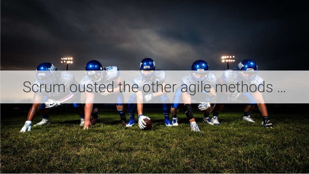 Scrum ousted the other agile methods …