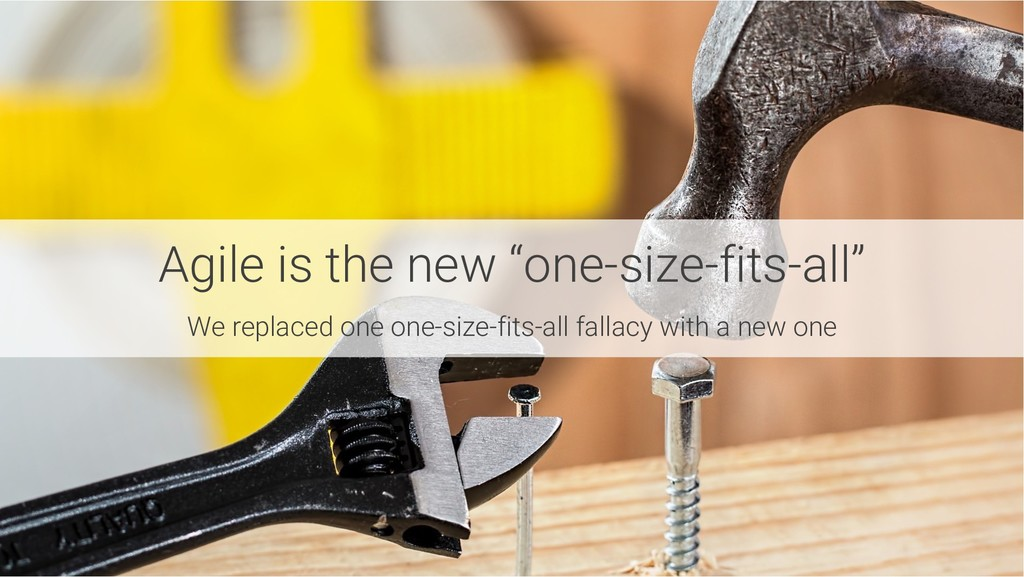 """Agile is the new """"one-size-fits-all"""" We replace..."""