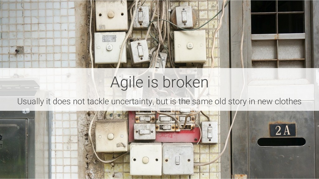 Agile is broken Usually it does not tackle unce...