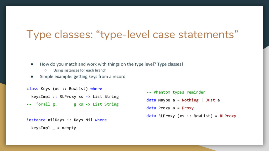"Type classes: ""type-level case statements"" ● Ho..."