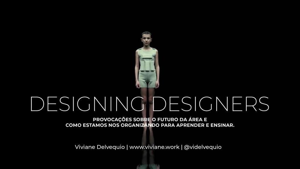DESIGNING DESIGNERS PROVOCAÇÕES SOBRE O FUTURO ...