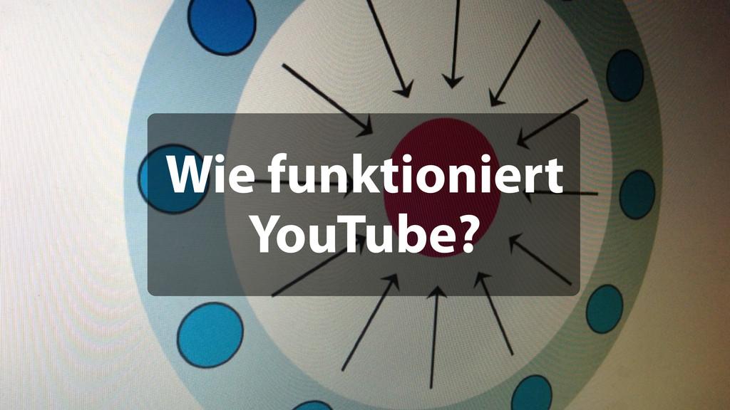 Wie funktioniert YouTube?