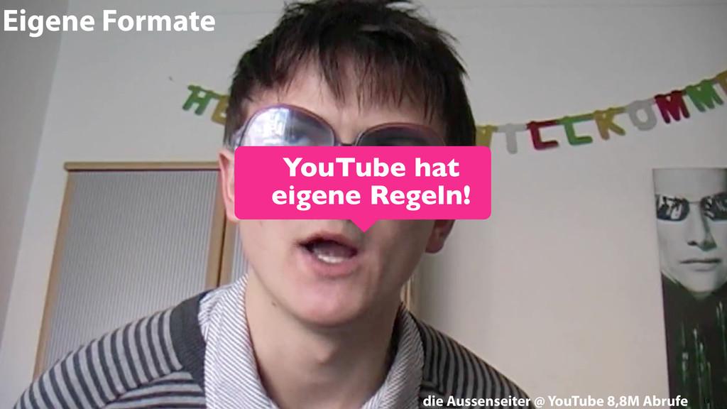19 Eigene Formate die Aussenseiter @ YouTube 8,...