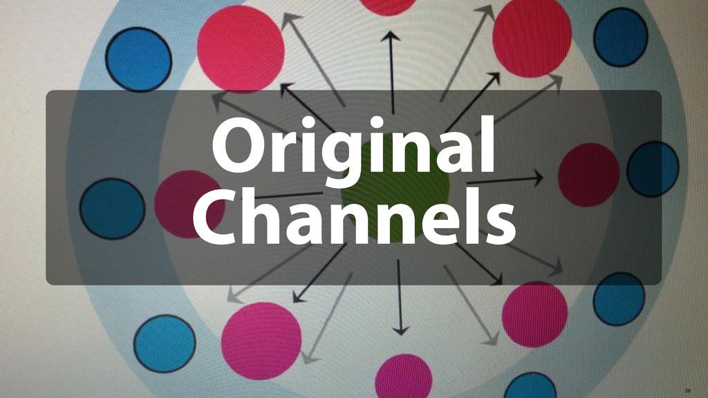 26 Original Channels
