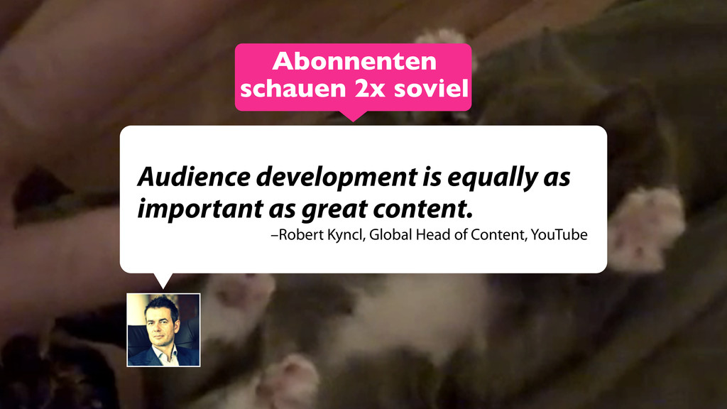 Audience development is equally as important as...