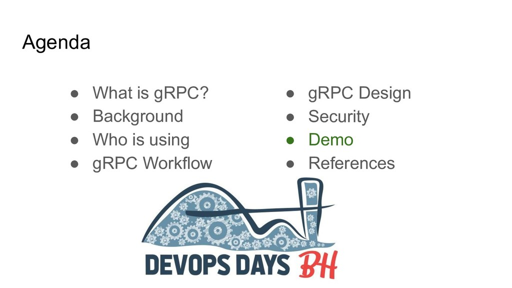 Agenda ● What is gRPC? ● Background ● Who is us...
