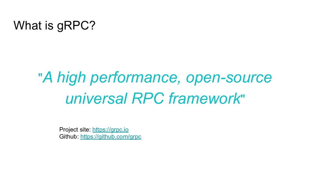 "What is gRPC? ""A high performance, open-source ..."