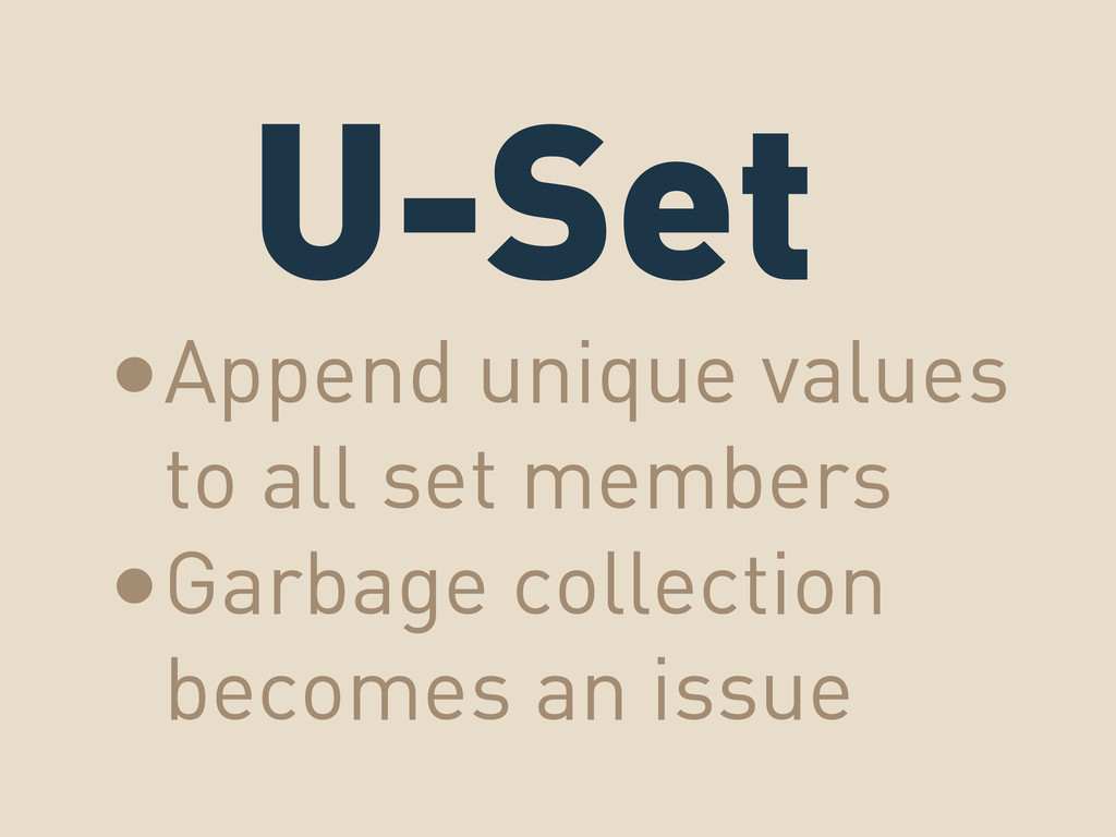 U-Set •Append unique values to all set members ...