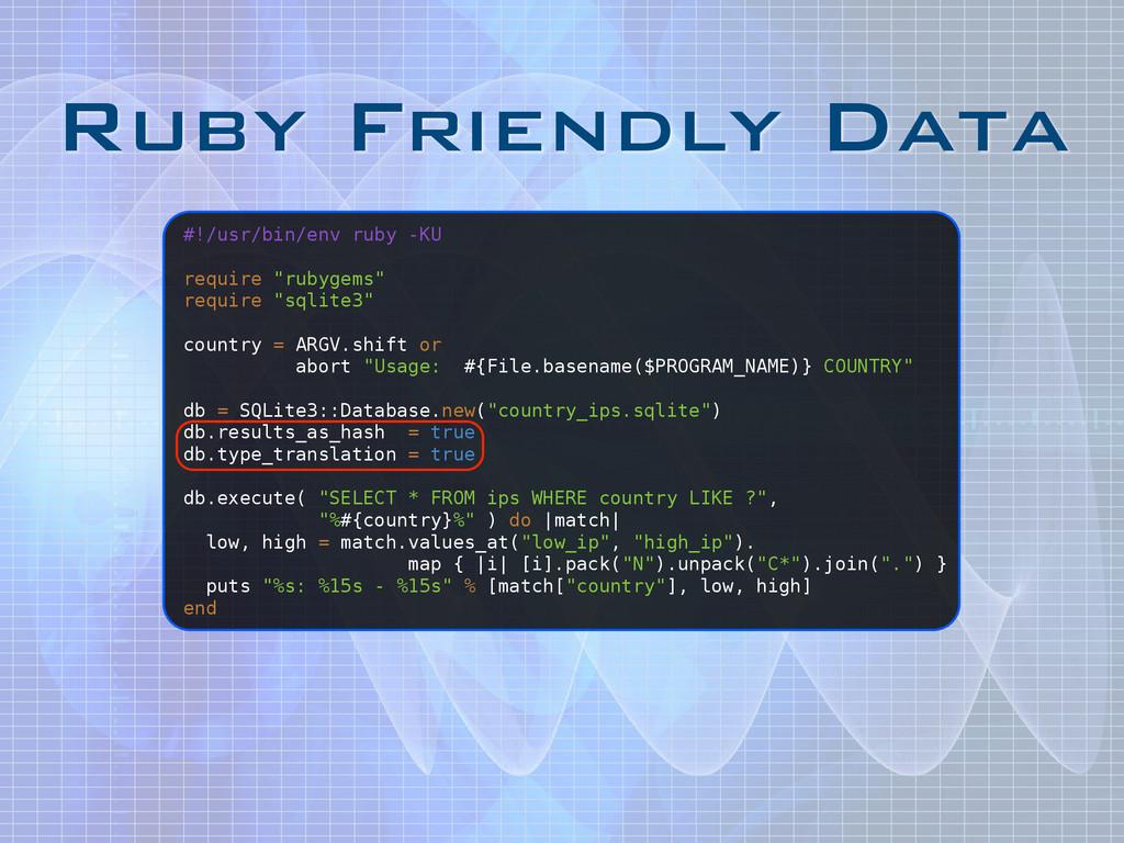 Ruby Friendly Data #!/usr/bin/env ruby -KU ! re...
