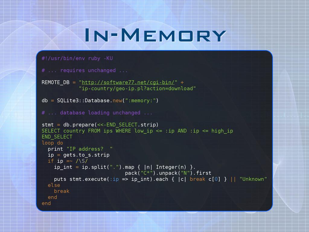 In-Memory #!/usr/bin/env ruby -KU ! # ... requi...