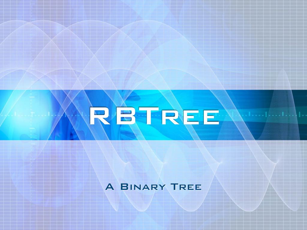 A Binary Tree RBTree