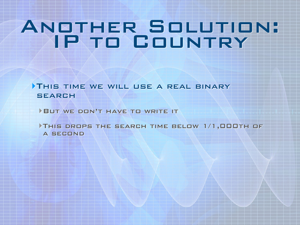 Another Solution: IP to Country ‣This time we ...