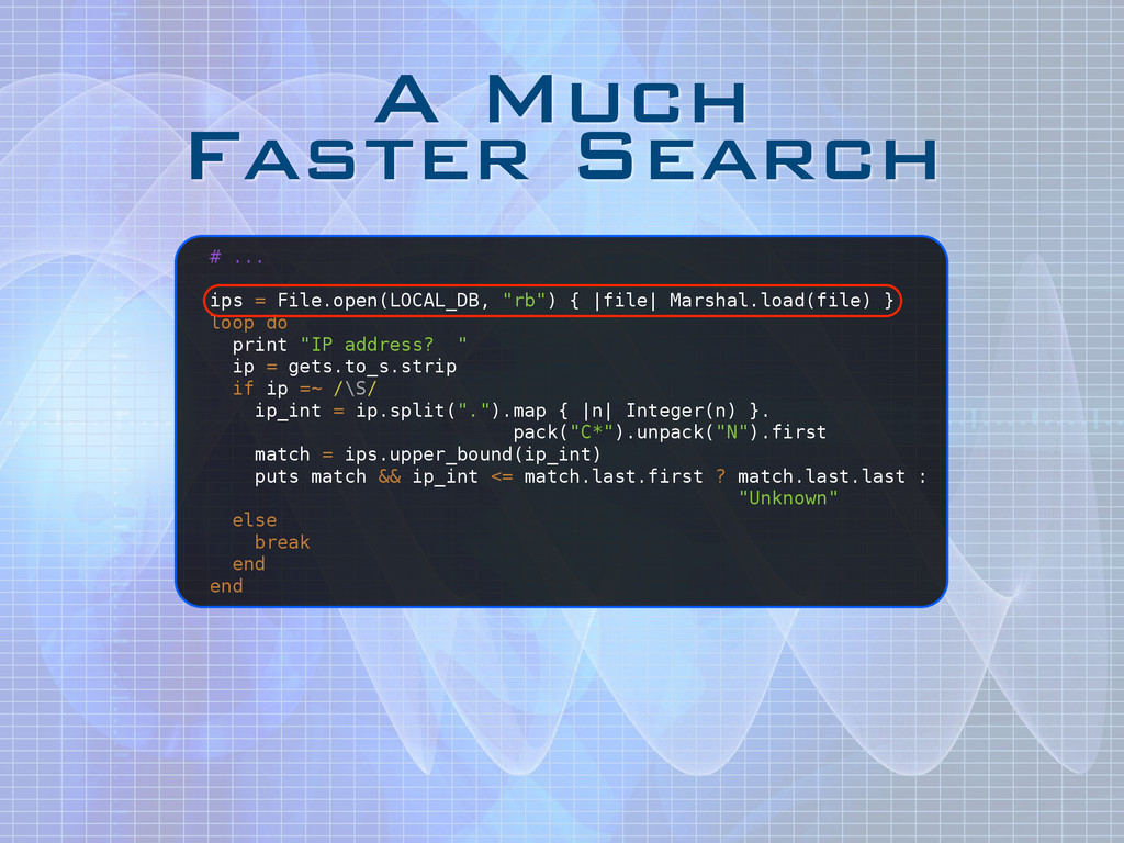 A Much Faster Search # ... ! ips = File.open(L...