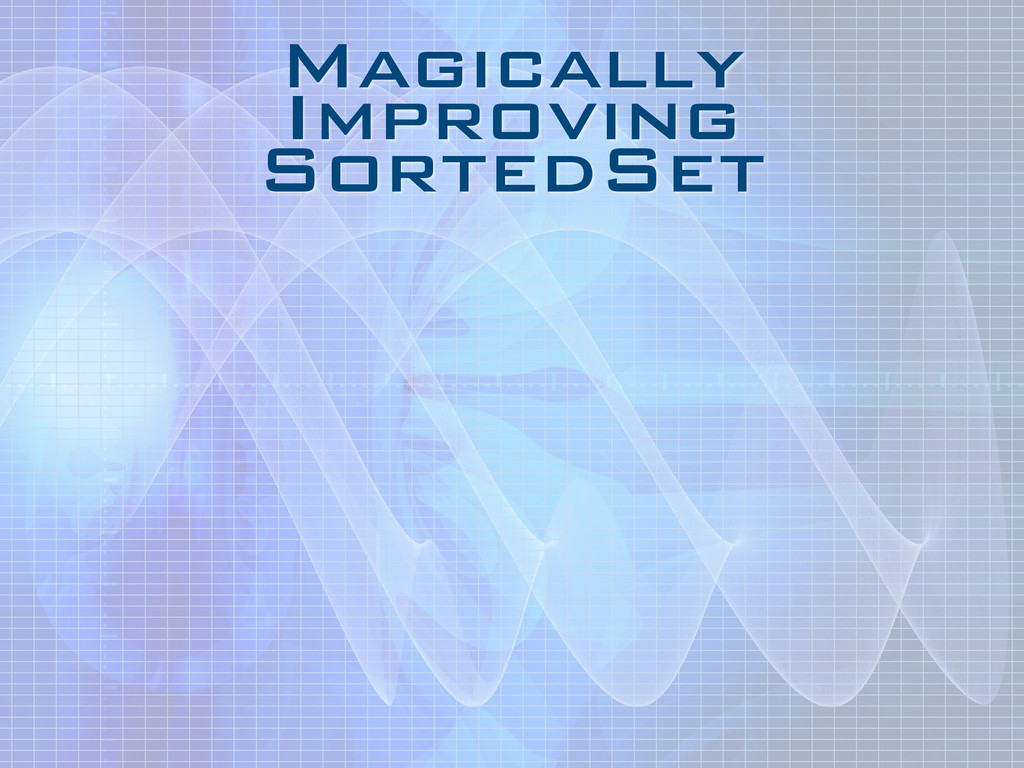 Magically Improving SortedSet