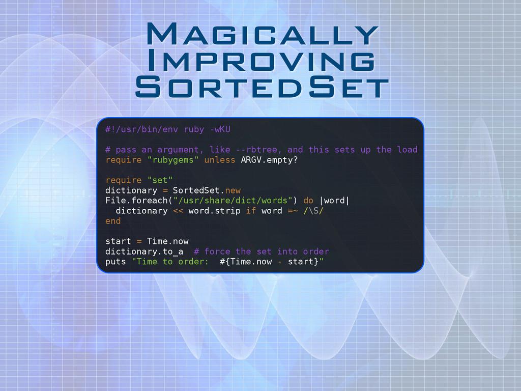 Magically Improving SortedSet #!/usr/bin/env ru...