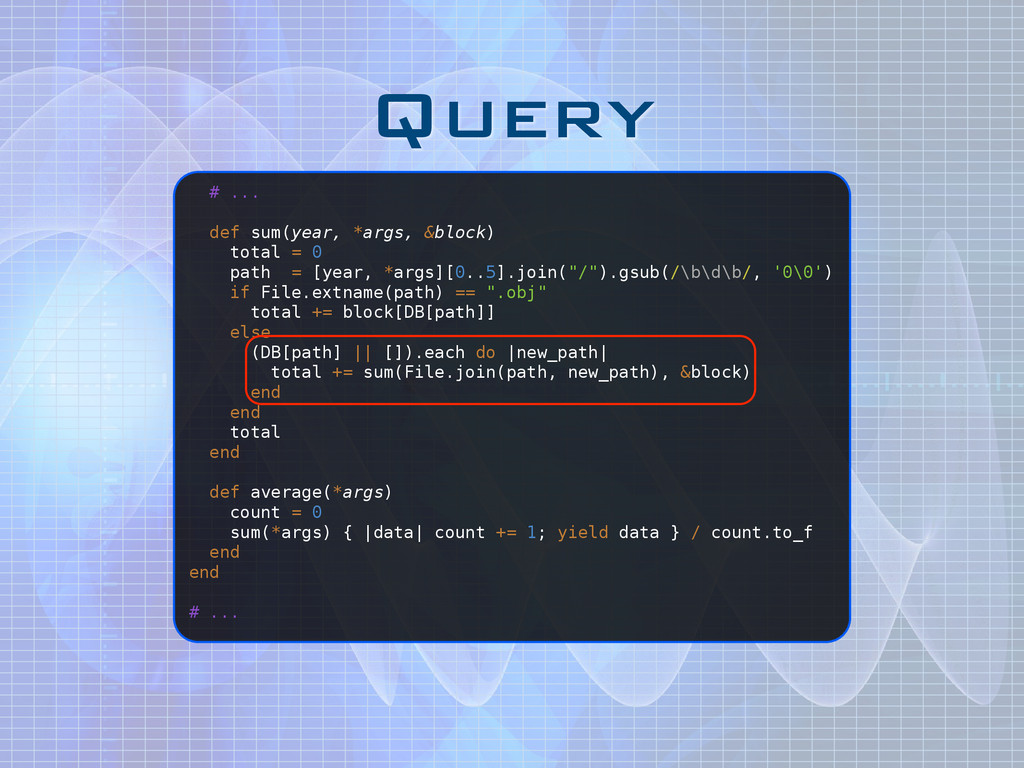 Query # ... def sum(year, *args, &block) total ...