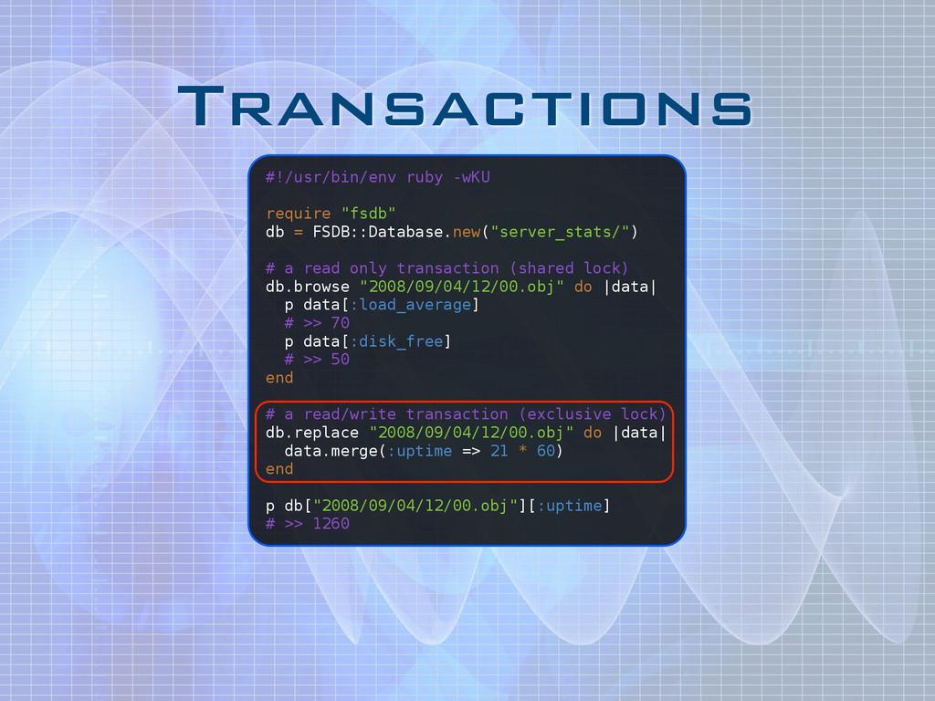 Transactions #!/usr/bin/env ruby -wKU ! require...