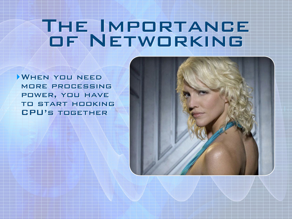 The Importance of Networking ‣When you need mo...