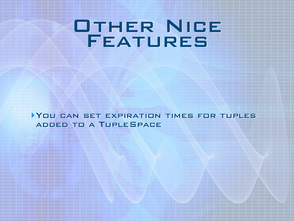 Other Nice Features ‣You can set expiration tim...