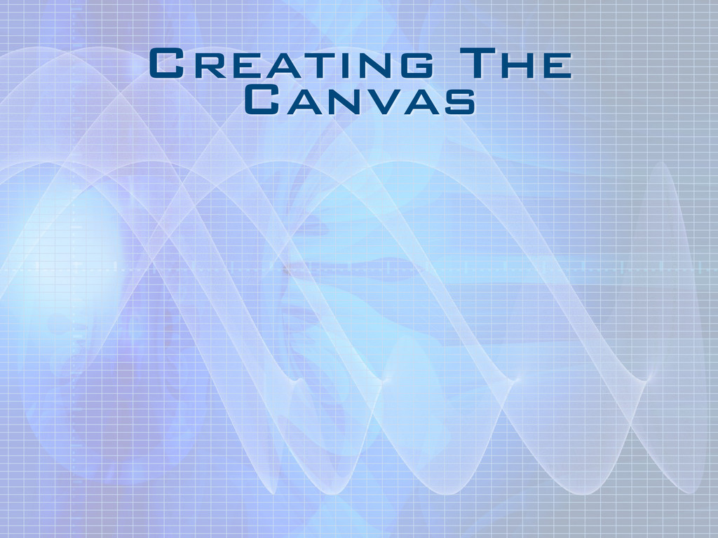 Creating The Canvas