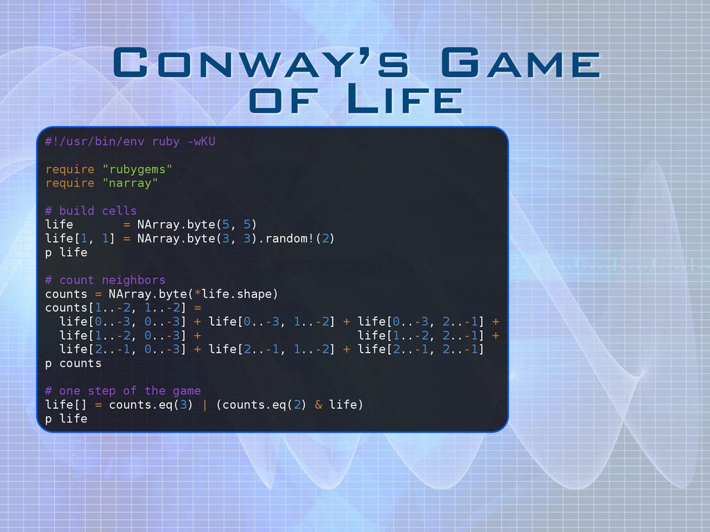 Conway's Game of Life #!/usr/bin/env ruby -wKU...