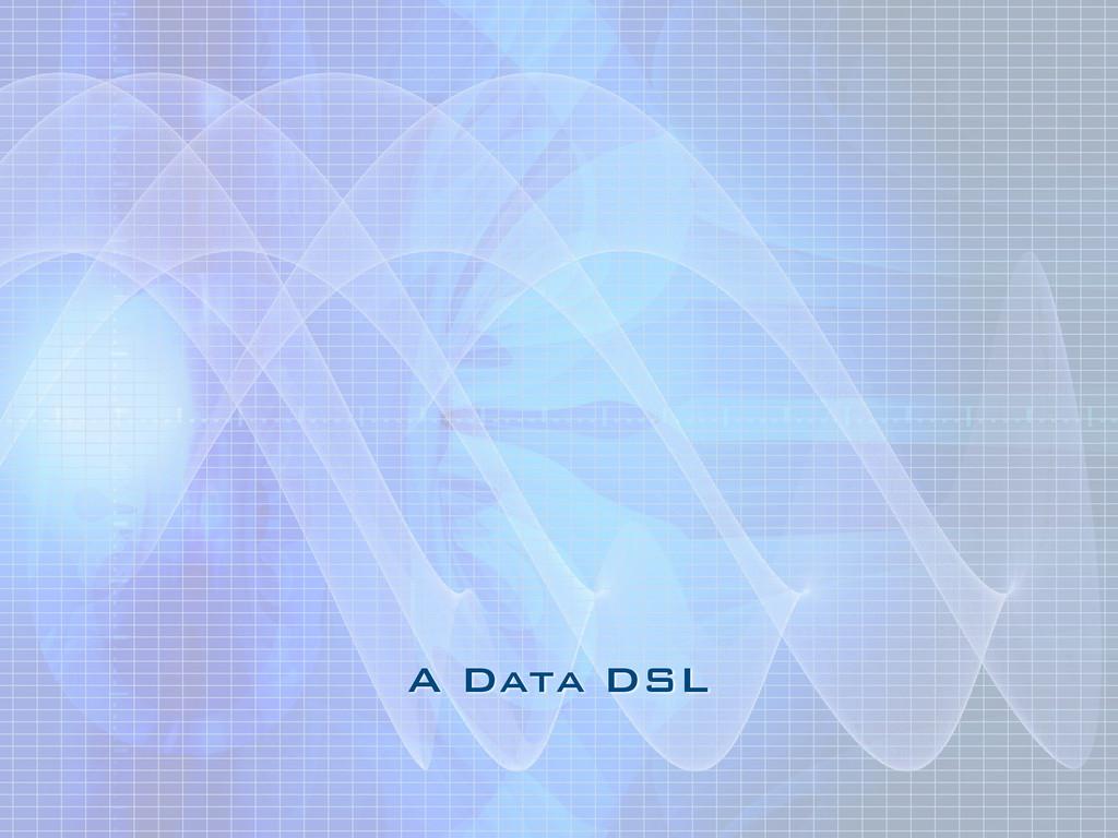 A Data DSL