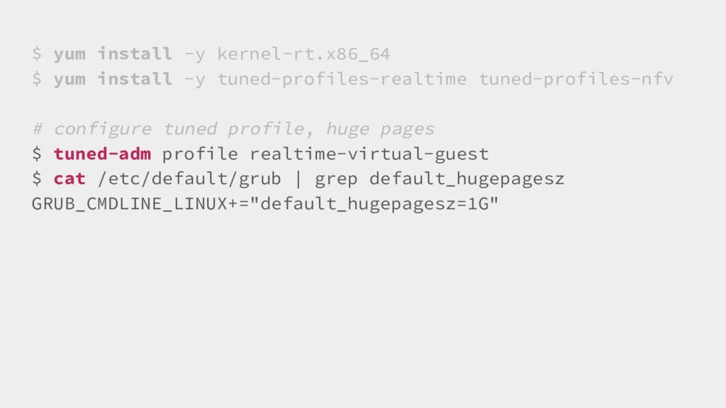 $ yum install -y kernel-rt.x86_64 $ yum install...