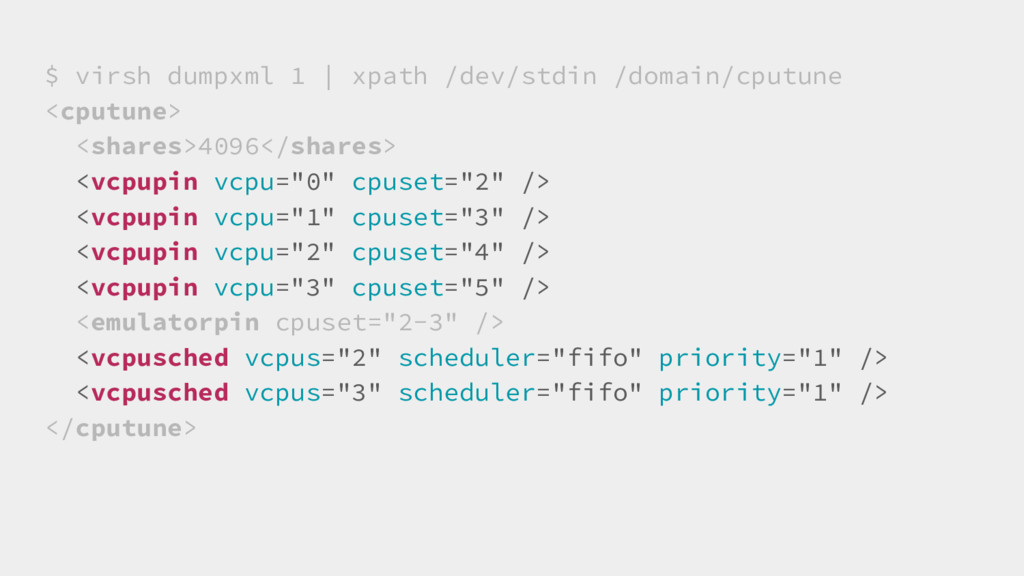 $ virsh dumpxml 1 | xpath /dev/stdin /domain/cp...