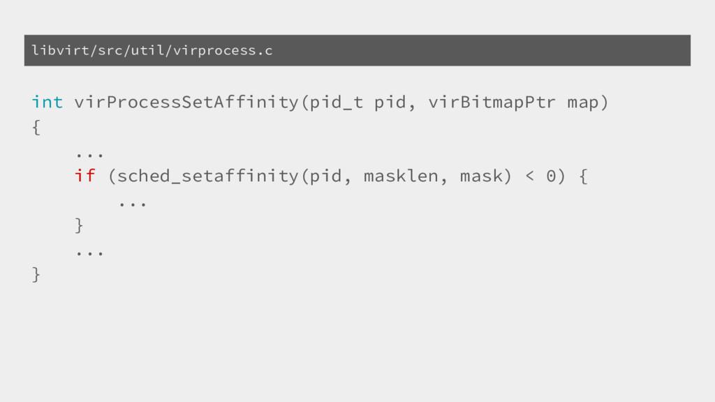 int virProcessSetAffinity(pid_t pid, virBitmapP...