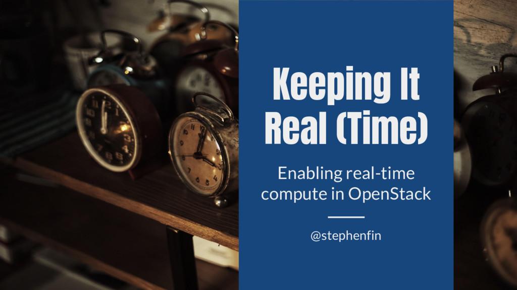Keeping It Real (Time) Enabling real-time compu...