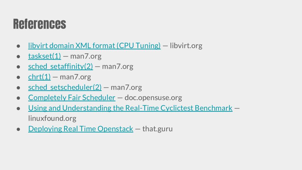 References ● libvirt domain XML format (CPU Tun...