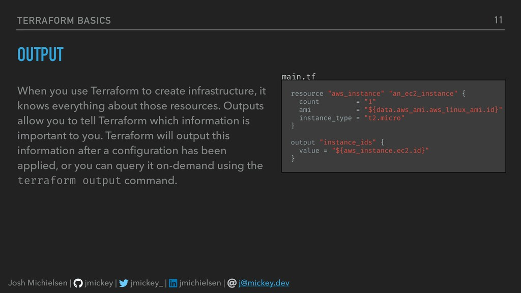 TERRAFORM BASICS OUTPUT When you use Terraform ...