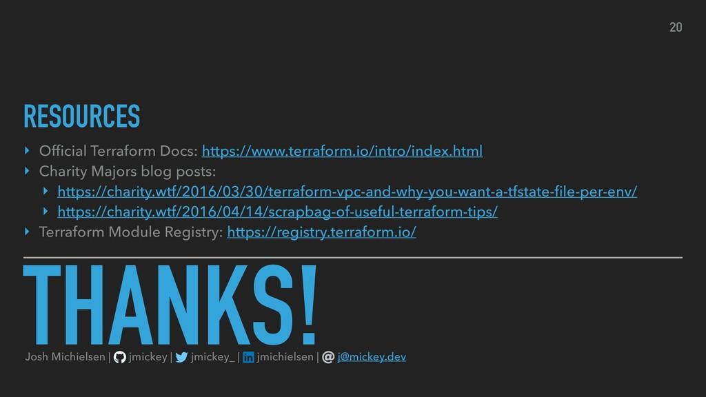THANKS! ‣ Official Terraform Docs: https://www.t...
