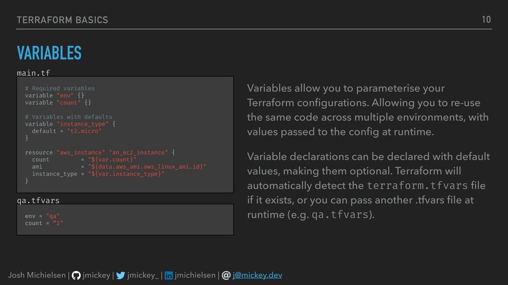 TERRAFORM BASICS VARIABLES Variables allow you ...