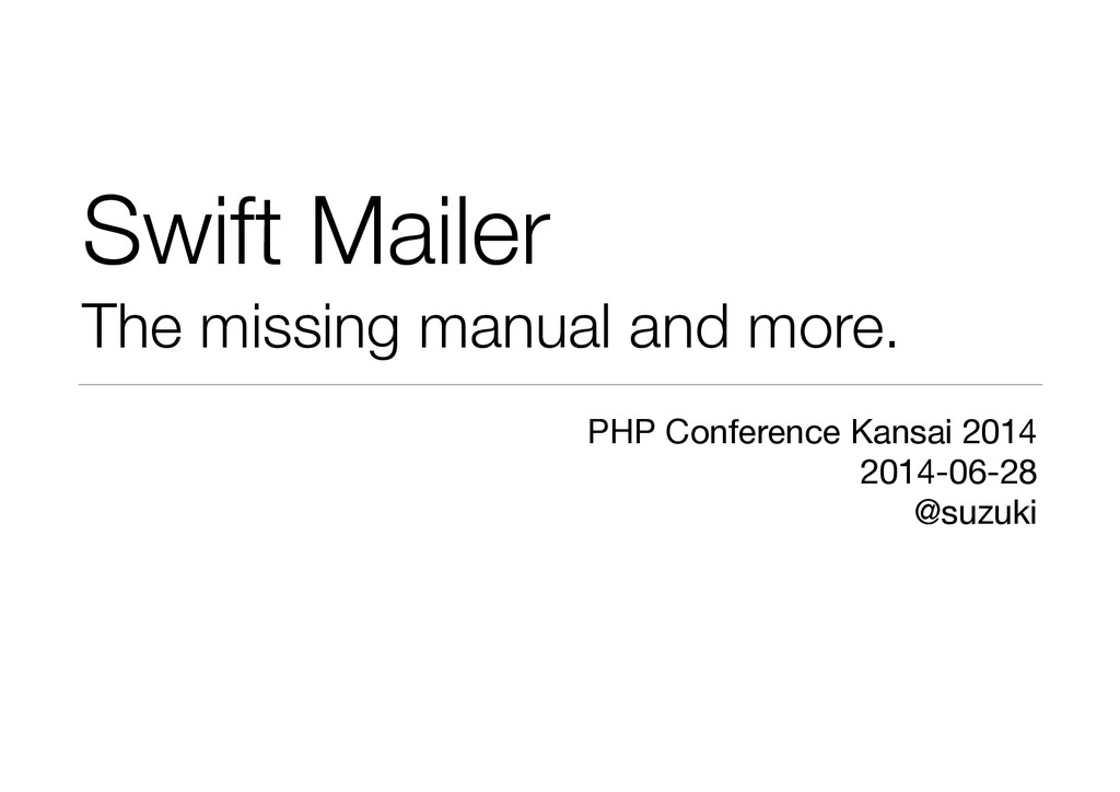 Swift Mailer The missing manual and more. PHP C...