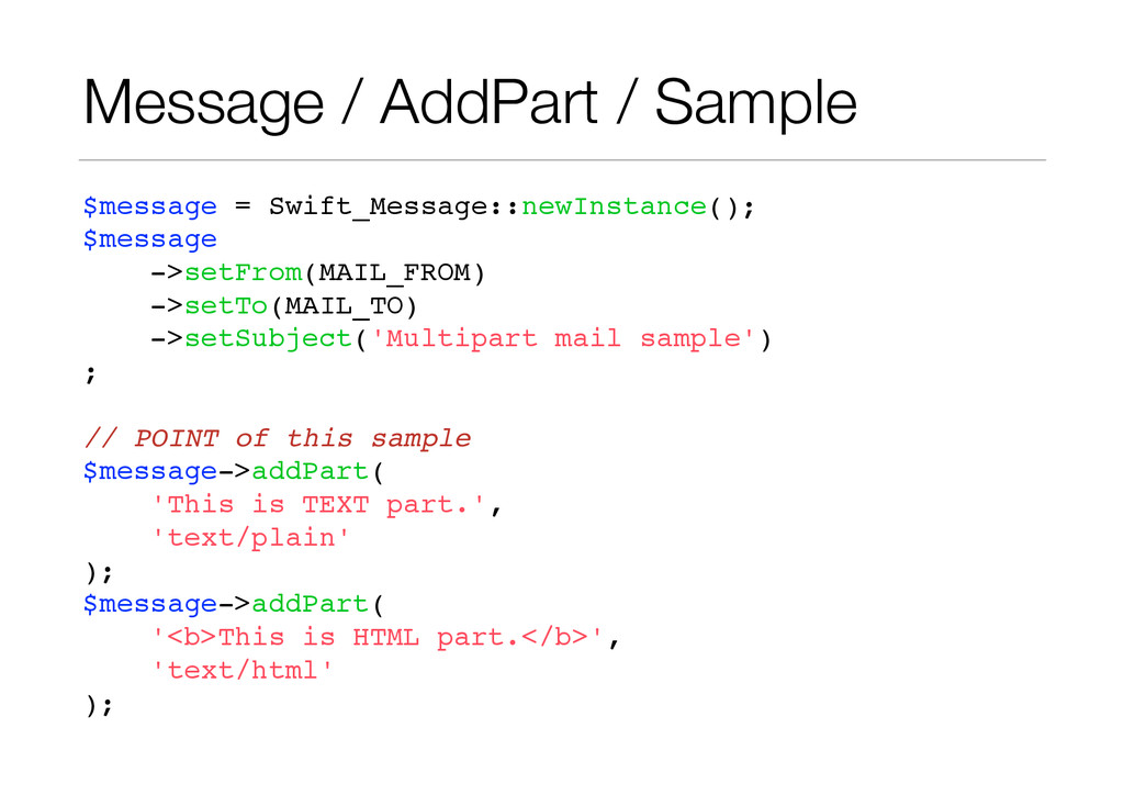 Message / AddPart / Sample $message = Swift_Mes...