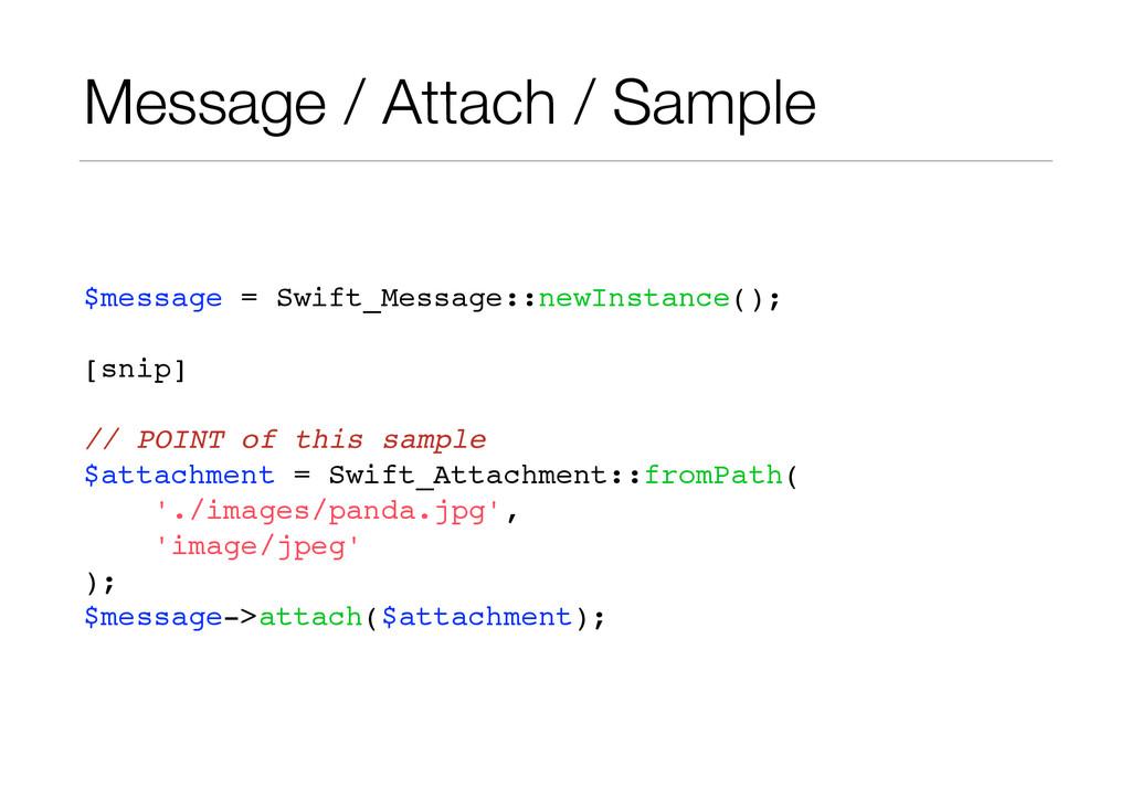 Message / Attach / Sample $message = Swift_Mess...
