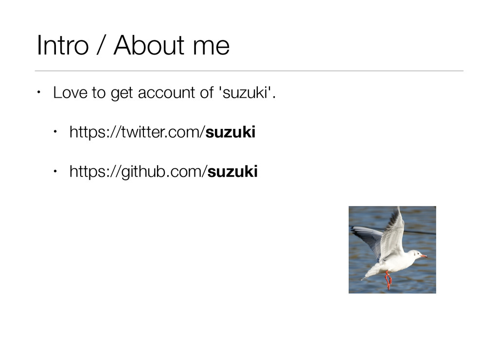Intro / About me • Love to get account of 'suzu...