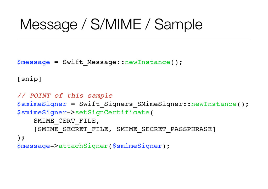 Message / S/MIME / Sample $message = Swift_Mess...