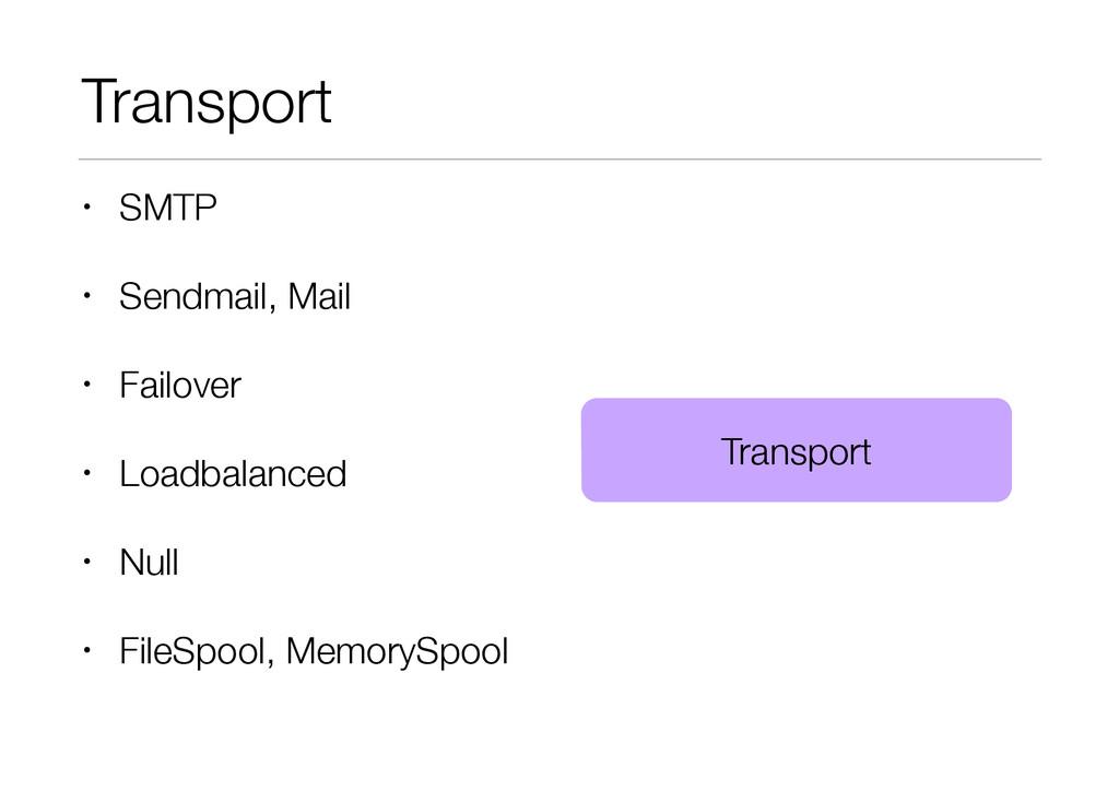 Transport • SMTP • Sendmail, Mail • Failover • ...