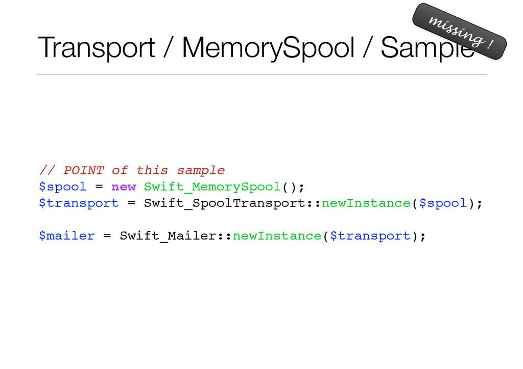 Transport / MemorySpool / Sample // POINT of th...