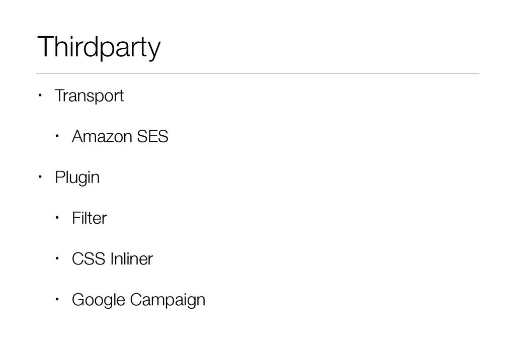 Thirdparty • Transport • Amazon SES • Plugin • ...