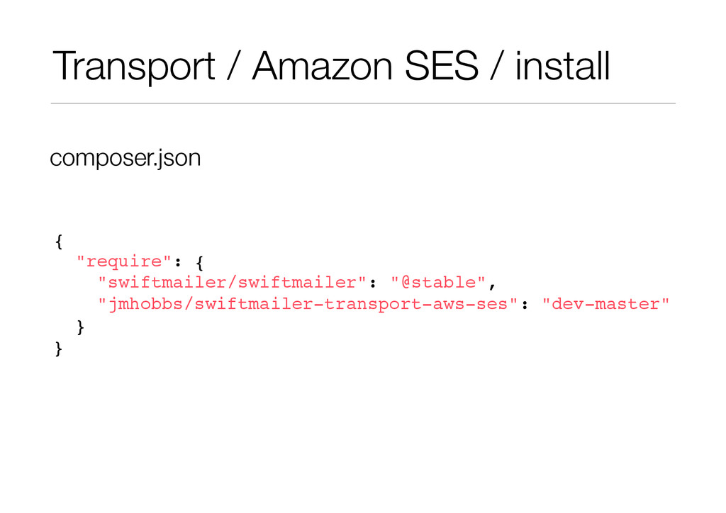 """Transport / Amazon SES / install {! """"require"""": ..."""