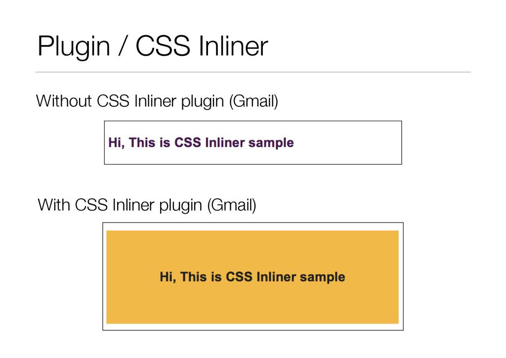Plugin / CSS Inliner Without CSS Inliner plugin...