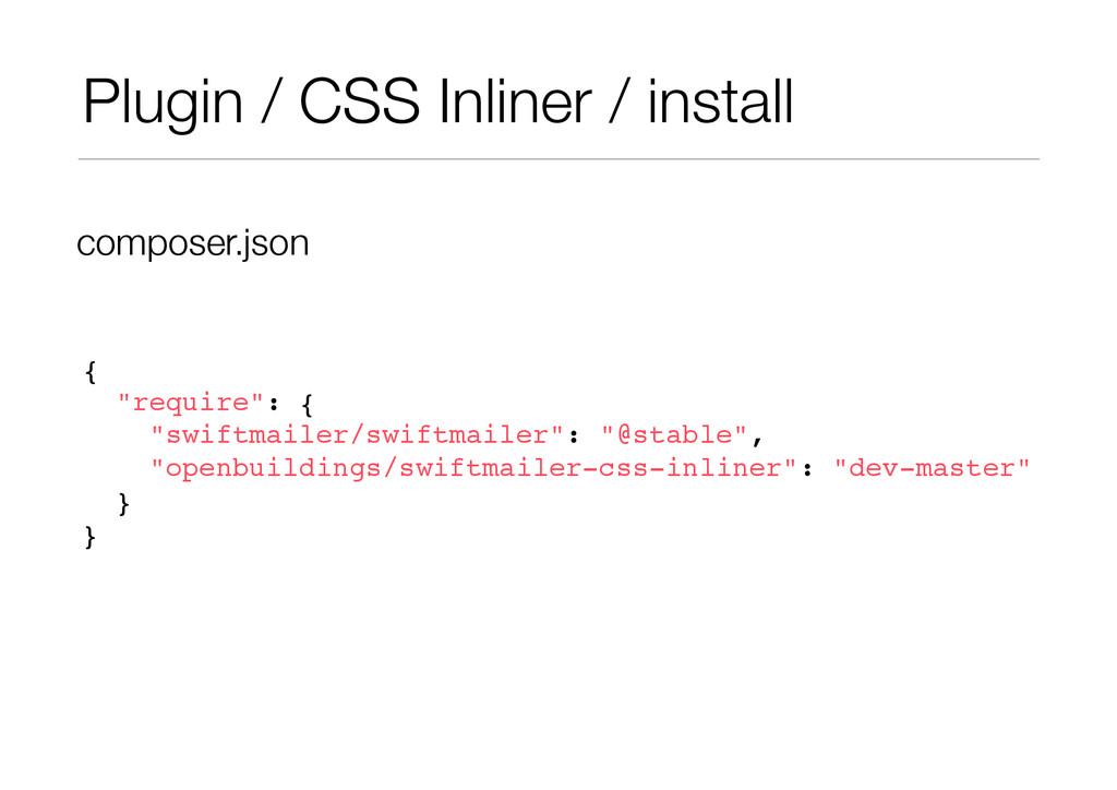 "Plugin / CSS Inliner / install {! ""require"": {!..."